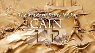 The Mystery Revealed in Cain (Part III)