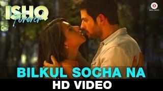 Bilkul Socha Na - Ishq Forever    Krishna Chaturvedi & Ruhi Singh