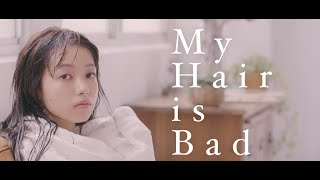 getlinkyoutube.com-My Hair is Bad - 真赤 (Official Music Video)