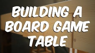 getlinkyoutube.com-Episode 13: Building a Board Game Table