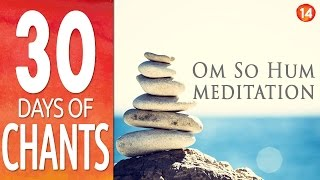 getlinkyoutube.com-Day 14  ~ OM SO HUM ~ Meditation Mantra ~ 30 Days of Chants