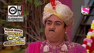 Weekly Reliv  Taarak Mehta Ka Ooltah Chashmah   7th Apr 2018 To 13th Apr 2018   Episode 1052 To 1064