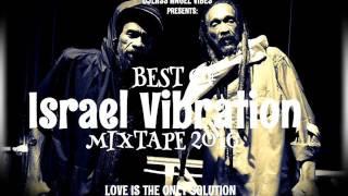 Best Of Israel Vibration Mixtape 2016 By DJLass Angel Vibes (November 2016)