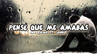 getlinkyoutube.com-♥Pensé que me amabas♥ - [Rap Romantico 2016] Mc Richix Ft Jennix