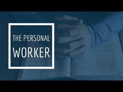 (2) The Personal Worker - Soulwinning Steps, Part 2