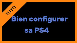 getlinkyoutube.com-[TUTO] Comment bien configurer sa PS4