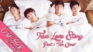 """getlinkyoutube.com-『True Love Story : part 1/4 』""""Too Close""""   为爱所困"""