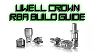 getlinkyoutube.com-UWELL Crown RBA - Build Guide | 1080p Close Up