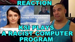 getlinkyoutube.com-KSI Plays | A RACIST COMPUTER PROGRAM REACTION