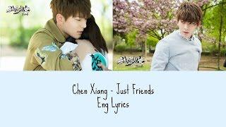 getlinkyoutube.com-[旋风少女2 Tornado Girl 2 선풍소녀2 OST Song] 陈翔 Chen Xiang - Just Friends ENG LYRICS