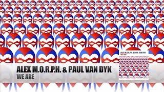 getlinkyoutube.com-Alex M.O.R.P.H. & Paul van Dyk - We Are