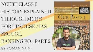 NCERT Class 6 History Explained Through MCQs (UPSC CSE / IAS, SSC CGL, Banking PO) - Part 2