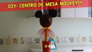 getlinkyoutube.com-PREPARATIVOS FESTA DO MICKEY: ENFEITE DE MESA / CENTRO DE MESA