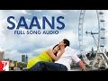 Saans - Full Song Audio | Jab Tak Hai Jaan | Mohit Chauhan | Shreya Ghoshal | A. R. Rahman