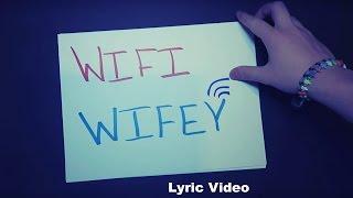 getlinkyoutube.com-Wifi Wifey -Lyric Video