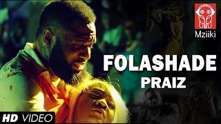 Praiz - Folashade Official Video width=