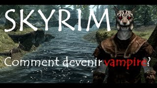 getlinkyoutube.com-[TUTORIEL] Skyrim - Comment devenir vampire? - FR.