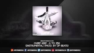 getlinkyoutube.com-Chief Keef - 0 to 250 [Instrumental] (Prod. By DP Beats) + DL via @Hipstrumentals
