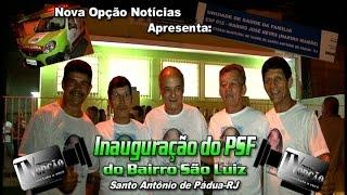Nova Opção Notícias-Inauguração PSF Bairro São Luiz