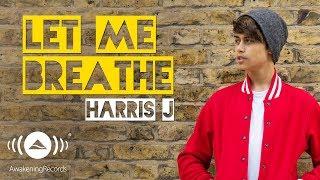 Harris J - Let Me Breathe   Official Audio