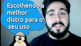 getlinkyoutube.com-COMO ESCOLHER A MELHOR DISTRIBUIÇÃO LINUX PARA O SEU USO