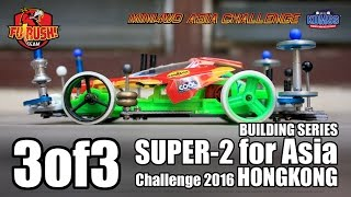 getlinkyoutube.com-(PART 3 of 3) Mini 4WD Building Super 2 for Asia Challenge 2016
