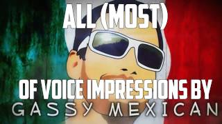 getlinkyoutube.com-GassyMexican: All (Most) of His Voice Impressions! - Voice Compilation