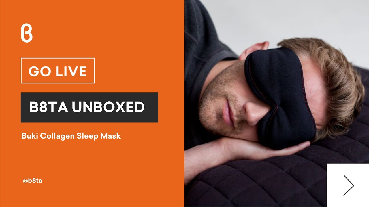 b8ta Unboxed featuring Buki Collagen Sleep Mask