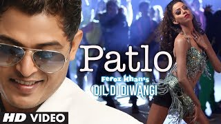 Feroz Khan: Patlo Video Song | Dil Di Diwangi | New Punjabi Song