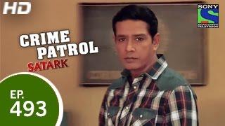 Crime Patrol - क्राइम पेट्रोल सतर्क - Episode 493 - 11th April 2015