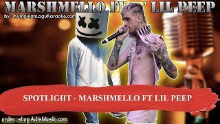 SPOTLIGHT -  MARSHMELLO FT LIL PEEP Karaoke