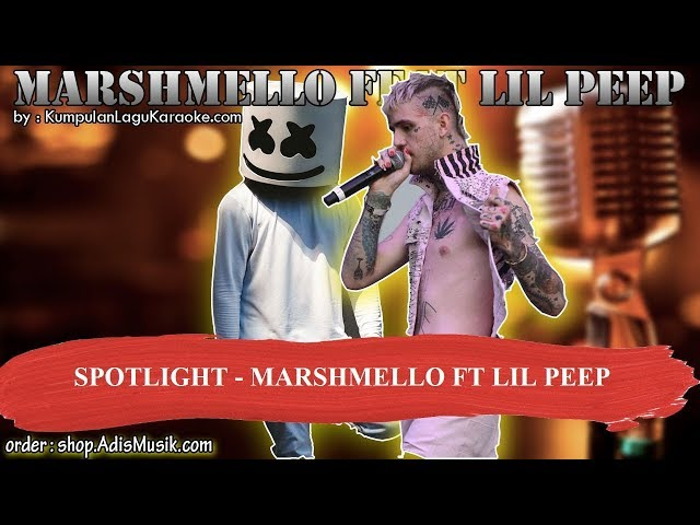 SPOTLIGHT -  MARSHMELLO FT LIL PEEP Karaoke