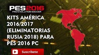 Pes 2016 | Kits 2016/17 Eliminatorias Rusia 2018 (América) Link en la descripción