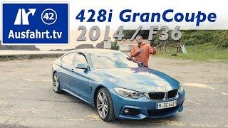 getlinkyoutube.com-2014 BMW 428i Gran Coupé (F36) - Test / Review (German) - Fahrbericht der Probefahrt