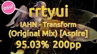 getlinkyoutube.com-rrtyui | IAHN - Transform (Original Mix) [Aspire] | 95.03% FC (Welcome back rrtyui!)