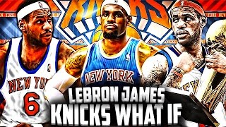 getlinkyoutube.com-What If - LEBRON JAMES Signed With The NEW YORK KNICKS!?
