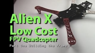 getlinkyoutube.com-AlienX Low Cost FPV Quadcopter Part One