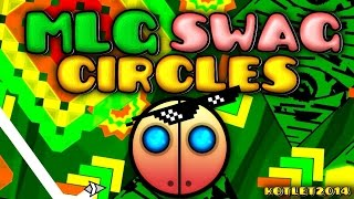 getlinkyoutube.com-Geometry Dash [2.0] - MLG SWAG Circles - by Kotlet2014