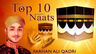 Top 10 Farhan Ali Qadri Naats   Ramzan Naats 2018   2018 New Naats   Ramadan Kalam 2018