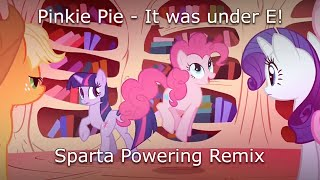 "getlinkyoutube.com-Pinkie Pie - ""It was under E!"" - Sparta Powering Mix"