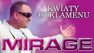 getlinkyoutube.com-Mirage - Kwiaty cyklamenu (HIT) (Official Video) HD