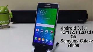 getlinkyoutube.com-Install Android 5.1.1 (CM12.1 based) on the Samsung Galaxy Alpha!