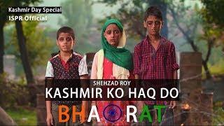 Kashmir ko Haqq do Bharat (Official Video) | Shehzad Roy | ISPR Official width=