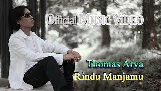 getlinkyoutube.com-Thomas Arya - Rindu Manjamu [Official Music Video HD]