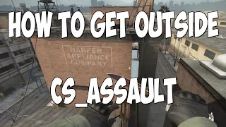 CS:GO Glitches - How to get outside cs_assault!