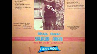 Alhaja Queen Salawa Abeni & Her Waka Moderniser -- I Love You (Side 2)