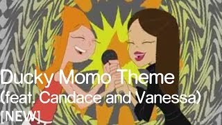 getlinkyoutube.com-Phineas and Ferb  - Ducky Momo Theme Song (Feat  Candace and Vanessa)[NEW]
