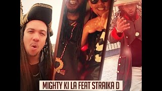 Mighty Ki La - La Machine (ft. Straika D)