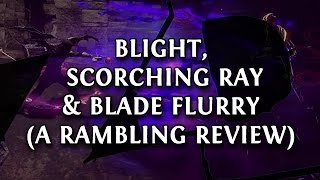 getlinkyoutube.com-Path of Exile: A Rambling Review of the New Skills - Blight, Scorching Ray & Blade Flurry