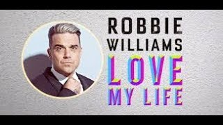 LOVE MY LIFE - ROBBIE WILLIAMS Karaoke